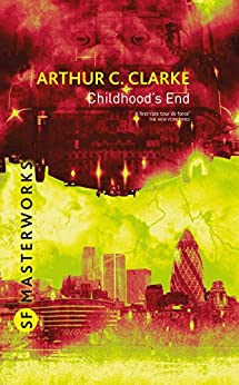 [Arthur C. Clarke]のChildhood's End (S.F. MASTERWORKS) (English Edition)