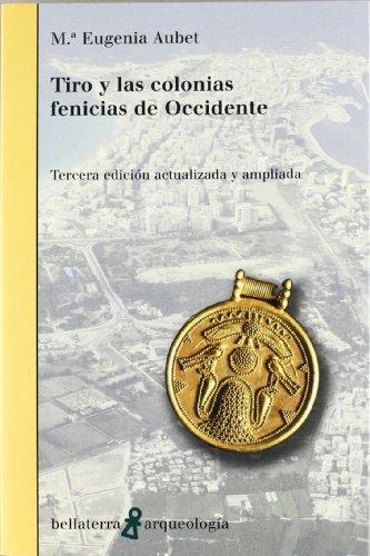 Tiro y las colonias fenicias de occidente (Arqueologia (bell