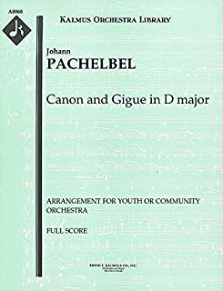 Canon and Gigue in D major (Arrangement for youth or community orchestra): Full Score [A0068]