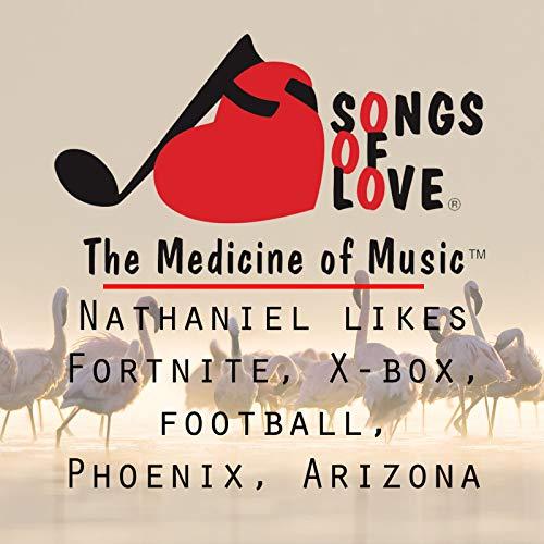 Nathaniel Likes Fortnite, X-Box, Football, Phoenix, Arizona