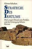 Strategie des Irrtums. Die Langen Mauern des Perikles und der Untergang Athens - Günter Schubert
