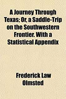 A Journey Through Texas; Or, a Saddle-Trip on the South-Western Frontier