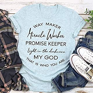 Way Maker Miracle Worker Promise Keeper Light In The Darkness Shirt, Funny My God Shirt Unisex Short Long Sleeve Ladies V-Neck Tank Men Women Tee Gifts