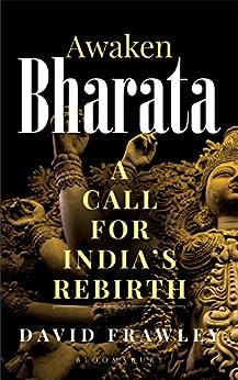 Awaken Bharata: A Call for India's Rebirth by [David Frawley]