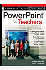 PowerPoint for Teachers: Dynamic Presentations and Interactive Classroom Projects (Grades K-12) Paperback