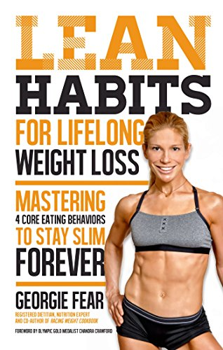 Lean Habits For Lifelong Weight Loss: Mastering 4 Core Eating Behaviors to Stay Slim Forever