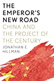 Image of The Emperor's New Road: China and the Project of the Century