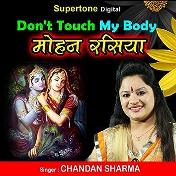 Don't Touch My Body Mohan Rasiya