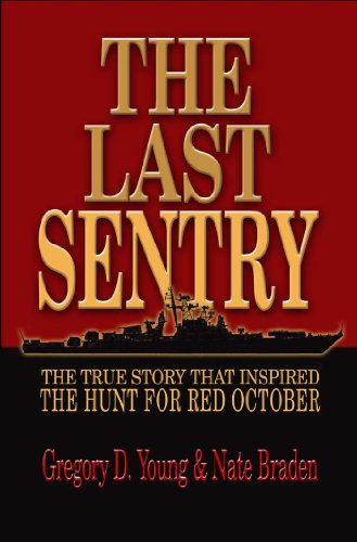 The Last Sentry: The True Story that Inspired The Hunt for Red...