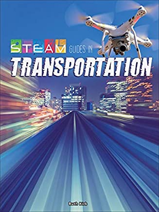 STEAM Guides in Transportation (STEAM Every Day) (English Edition)