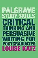 Critical Thinking and Persuasive Writing for Postgraduates (Macmillan Study Skills)