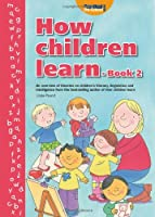 How Children Learn: Bk. 2