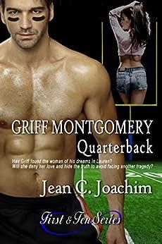 Griff Montgomery, Quarterback (First & Ten series, Book 1) by [Jean Joachim]