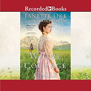 Where Courage Calls                   By:                                                                                                                                 Janette Oke,                                                                                        Laurel Oke Logan                               Narrated by:                                                                                                                                 Morgan Hallett                      Length: 9 hrs and 39 mins     140 ratings     Overall 4.5