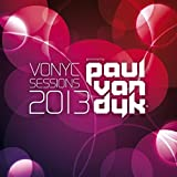 Vonyc Sessions 2013 (Presented by Paul van Dyk)
