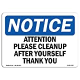 OSHA Notice Sign - Attention Please Cleanup After Yourself Thank You | Choose from: Aluminum, Rigid Plastic or Vinyl Label Decal | Protect Your Business, Work Site, Warehouse | Made in The USA