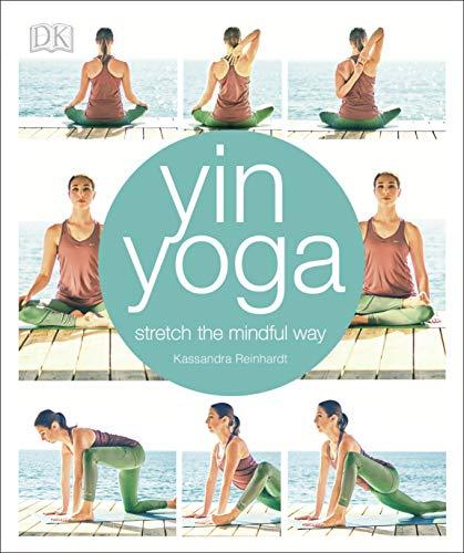 Yin Yoga: Stretch the mindful way (English Edition)