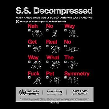 S.S. Decompressed