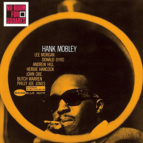 No Room For Squares / Hank Mobley