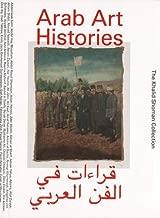 Arab Art Histories The Khalid Shoman Collection