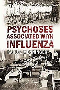 Psychoses Associated with Influenza (1919) by [Karl A. Menninger]