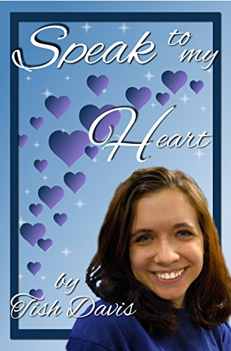 Speak To My Heart (Sweet Christian Romance Series, Hearing God's Voice)