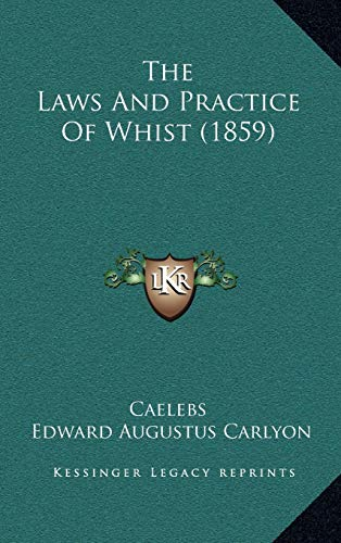 The Laws And Practice Of Whist (1859)