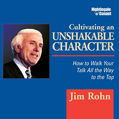 Cultivating an Unshakable Character audiobook cover art