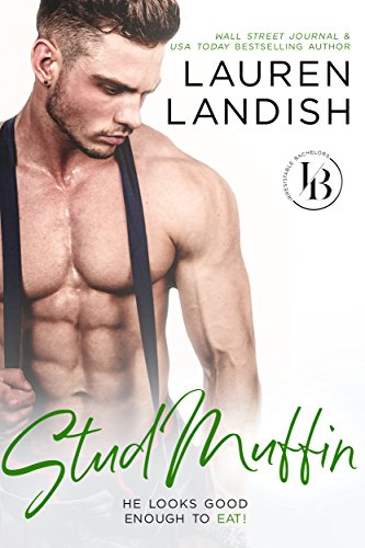 Stud Muffin: An Enemies To Lovers Romance (Irresistible Bachelors Book 4)
