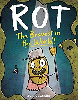 Rot, the Bravest in the World! by [Ben Clanton]