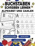 Buchstaben Schreiben Lernen: Buchstaben Und Zahlen Schreiben Lernen ab 4 jahren Alphabet Lernen für Kinder ab 4 Jahren (Vorschule + 1. Klasse)
