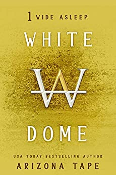 Wide Asleep (White Dome Book 1) by [Arizona Tape]