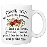 If I Had A Different Grandma Would Punch Her In The Face And Go Find You Coffee Mug - 11oz Cup for Grandmother, Nana, Mimi, Birthday, Christmas