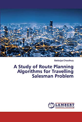 A Study of Route Planning Algorithms for Travelling Salesman Problem