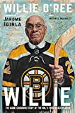 Willie: The Game-Changing Story of the NHL's First Black Player