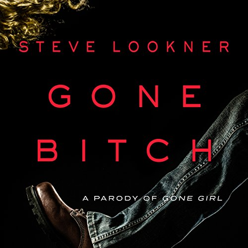 Gone Bitch: A Parody of Gone Girl audiobook cover art