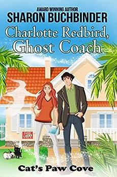 Charlotte Redbird, Ghost Coach (Cat's Paw Cove Book 12) by [Sharon Buchbinder, Wynter Daniels, Catherine Kean]