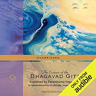 The Essence of the Bhagavad Gita     Explained by Paramhansa Yogananda              By:                                                                                                                                 Swami Kriyananda                               Narrated by:                                                                                                                                 Swami Kriyananda                      Length: 19 hrs and 47 mins     43 ratings     Overall 4.4