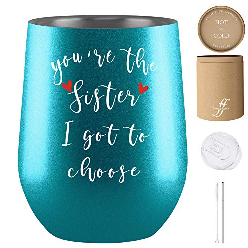 You're the Sister I Got to Choose, Best Friend, Friendship Gifts for Women, Personalized Gifts for Women, Birthday Gifts for Soul, Unbiological Sister - Fancyfams Wine Tumbler (The Sister-Turquoi...