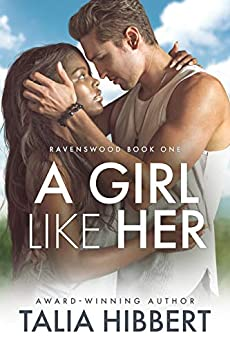 A Girl Like Her: A Small Town Romance (Ravenswood Book 1) by [Talia Hibbert]