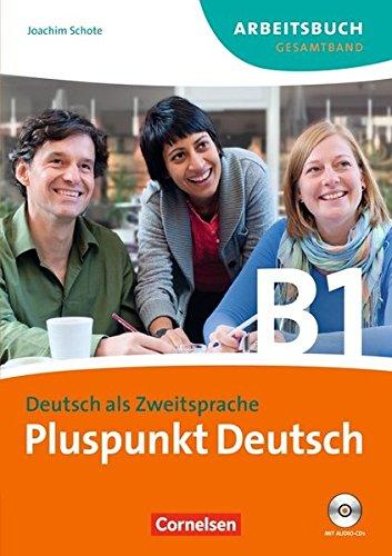Pluspunkt Deutsch - Ausgabe 2009: B1: Gesamtband - Arbeitsbuch mit Lösungen und CD
