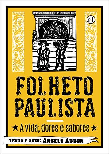 Folheto Paulista: A vida, dores e sabores (Folhetos Paulistas Livro 1) (Portuguese Edition)