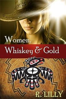 Women, Whiskey & Gold by [Autumn Dawn]