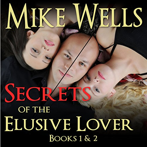 Secrets of the Elusive Lover: The Personal Journal of a Playboy (Books 1 & 2)                   By:                                                                                                                                 Mike Wells                               Narrated by:                                                                                                                                 Mark Torres                      Length: 4 hrs and 49 mins     3 ratings     Overall 3.7