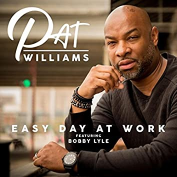 Easy Day at Work (feat. Bobby Lyle)