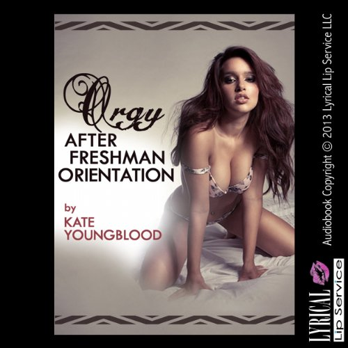 Orgy After Freshman Orientation  audiobook cover art