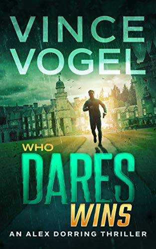 Who Dares Wins - An Alex Dorring Thriller (English Edition)