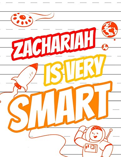Zachariah Is Very Smart: Primary Writing Tablet for Kids Learning to Write, Personalized Book with Child's Name for Boys, 65 Sheets of Practice Paper, ... Kindergarten, 1st Grade, 8 1/2
