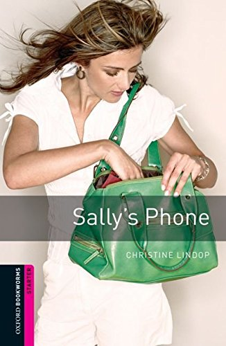 [(Oxford Bookworms Library: Starter: Sally's Phone: 250 Headwords)] [By (author) Christine Lindop] published on (March, 2008)