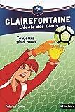 Clairefontaine, L'école des Bleus - Toujours plus haut - Fédération Française de Football - Dès 8 ans (7)